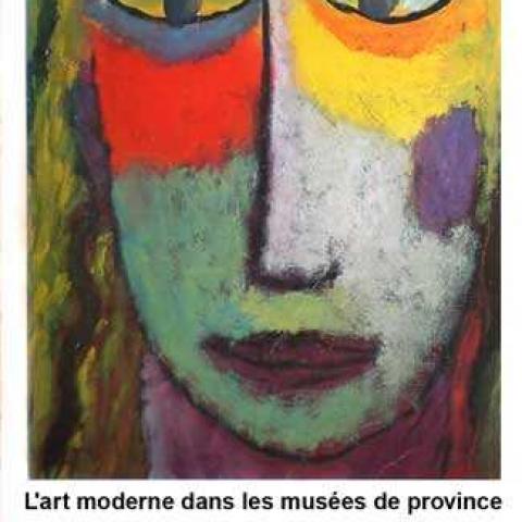 L'Art Moderne dans les musées de province.